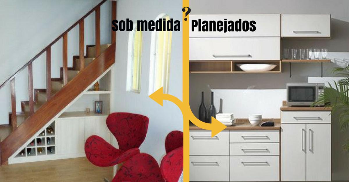 móveis sob medida x móveis planejados